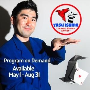 On demand program: Yasu Ishida available this summer